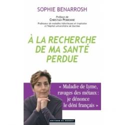 Le Monde du Bio A la recherche de ma santé perdue  Sophie Benarrosh x1 Livre de Librairie Les Copines Bio